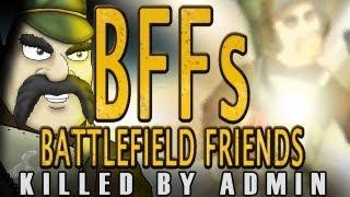 BATTLEFIELD FRIENDS - Killed By Admin
