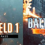 Battlefield 1 They Shall Not Pass & Battlefield 4 Dragon´s Teeth DLCs kostenlos verfügbar